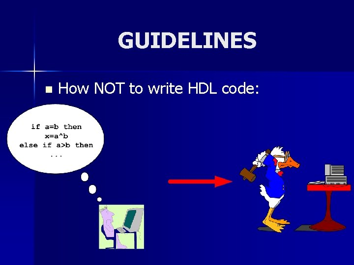 GUIDELINES n How NOT to write HDL code: