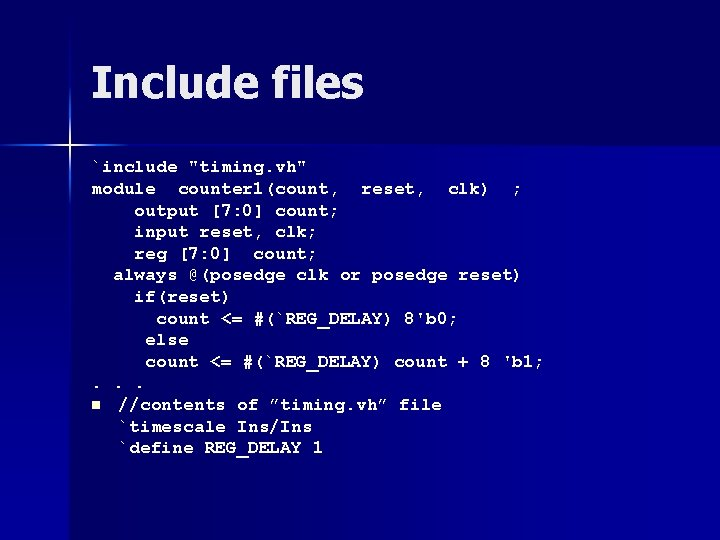 """Include files `include """"timing. vh"""" module counter 1(count, reset, clk) ; output [7: 0]"""
