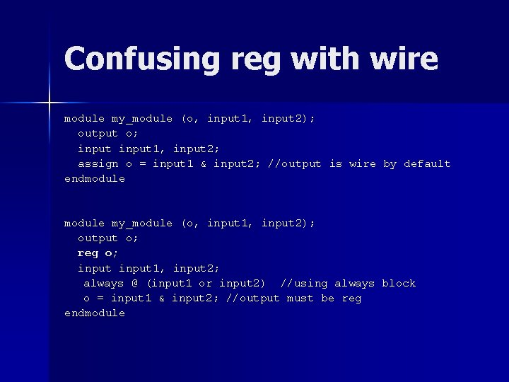 Confusing reg with wire module my_module (o, input 1, input 2); output o; input