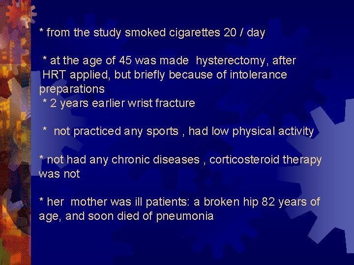 * from the study smoked cigarettes 20 / day * at the age of