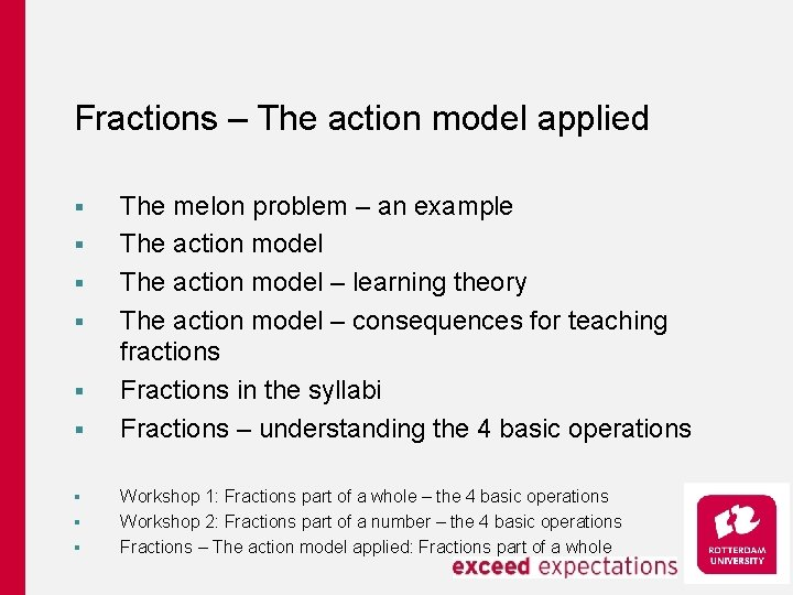 Fractions – The action model applied § § § § § The melon problem