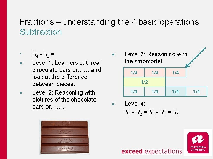 Fractions – understanding the 4 basic operations Subtraction § § § 3/ - 1