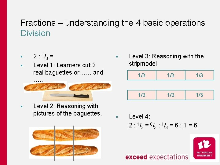 Fractions – understanding the 4 basic operations Division § § § 2 : 1