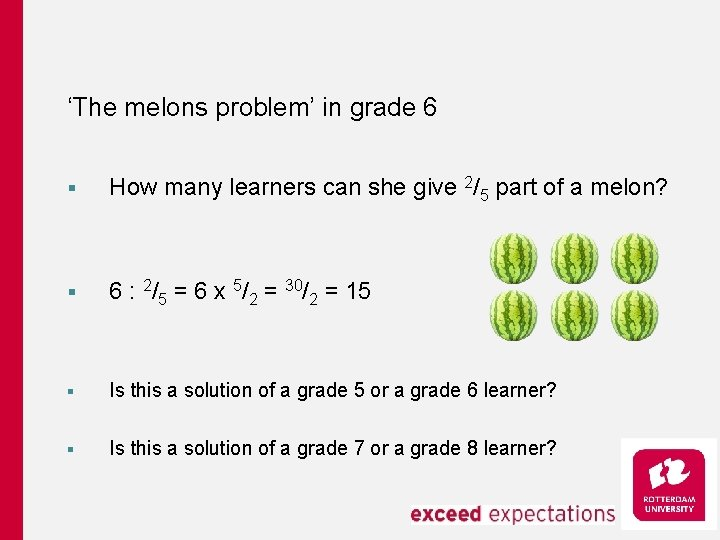 'The melons problem' in grade 6 § How many learners can she give 2/5