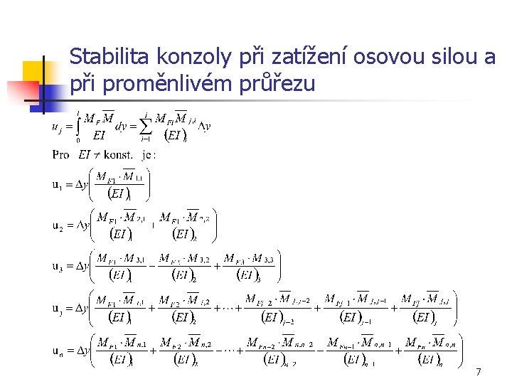 Stabilita konzoly při zatížení osovou silou a při proměnlivém průřezu 7