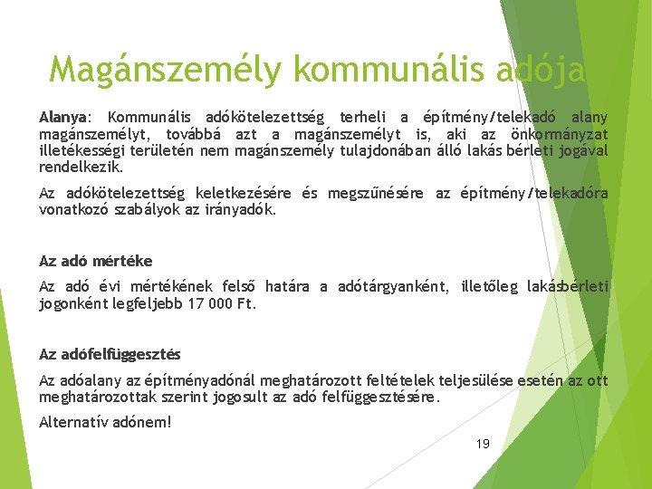 Magánszemély kommunális adója Alanya: Kommunális adókötelezettség terheli a építmény/telekadó alany magánszemélyt, továbbá azt a