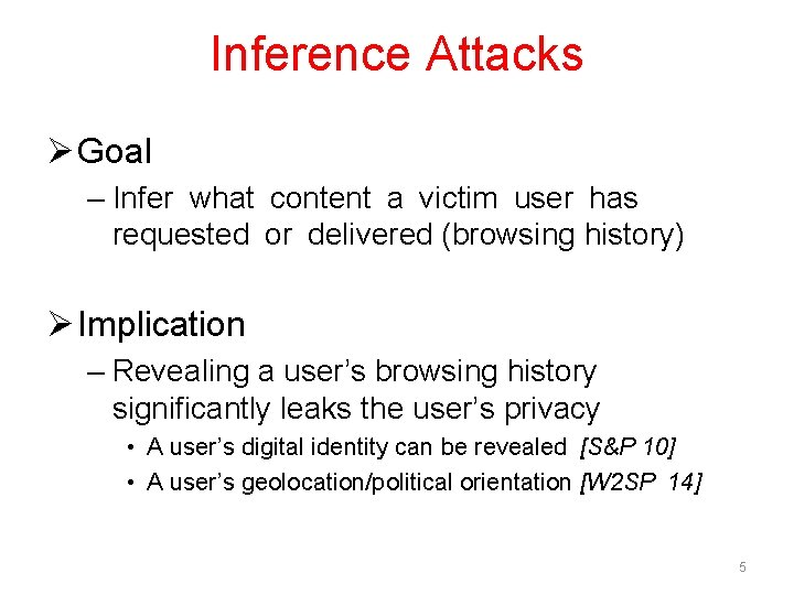 Inference Attacks Ø Goal – Infer what content a victim user has requested or