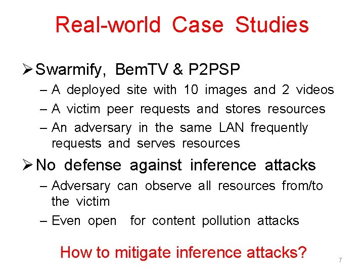 Real-world Case Studies Ø Swarmify, Bem. TV & P 2 PSP – A deployed