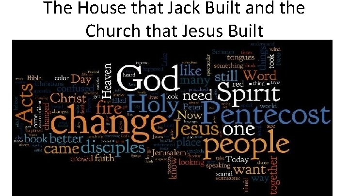 The House that Jack Built and the Church that Jesus Built