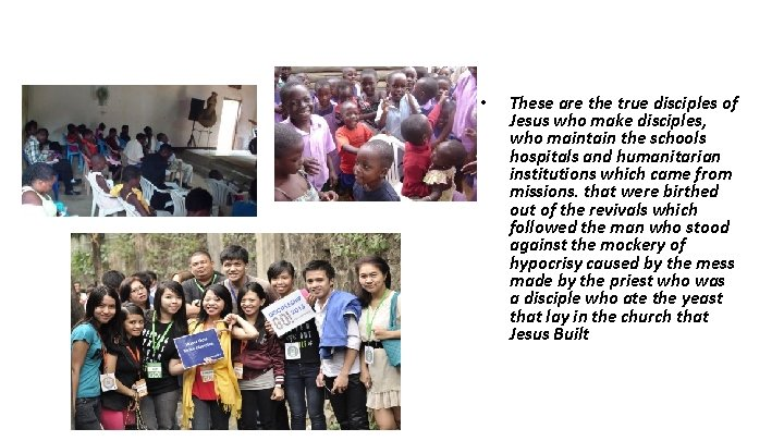 • These are the true disciples of Jesus who make disciples, who maintain