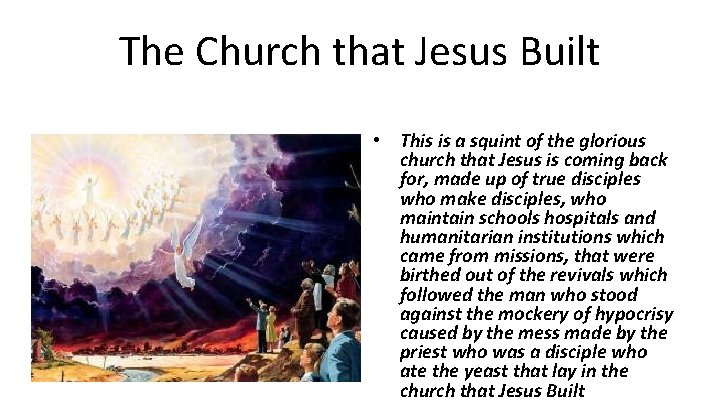 The Church that Jesus Built • This is a squint of the glorious church