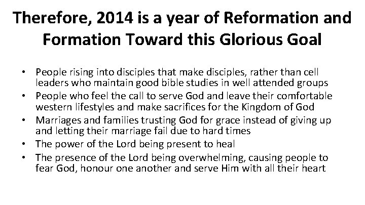 Therefore, 2014 is a year of Reformation and Formation Toward this Glorious Goal •