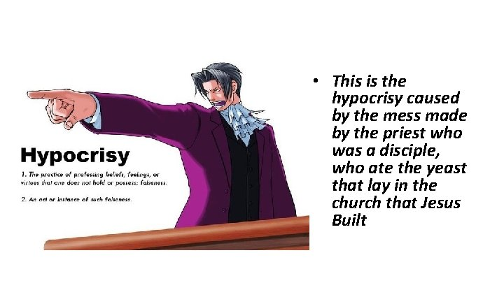 • This is the hypocrisy caused by the mess made by the priest