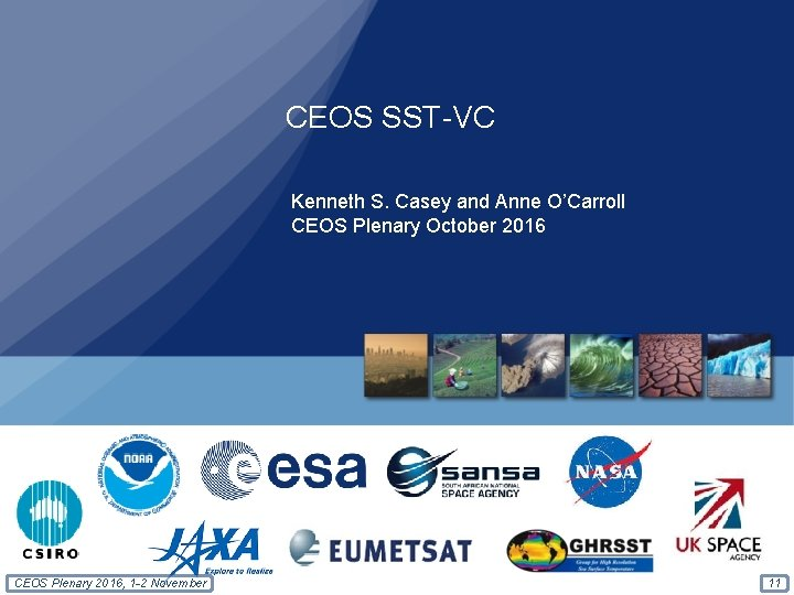 CEOS SST-VC Kenneth S. Casey and Anne O'Carroll CEOS Plenary October 2016 CEOS Plenary