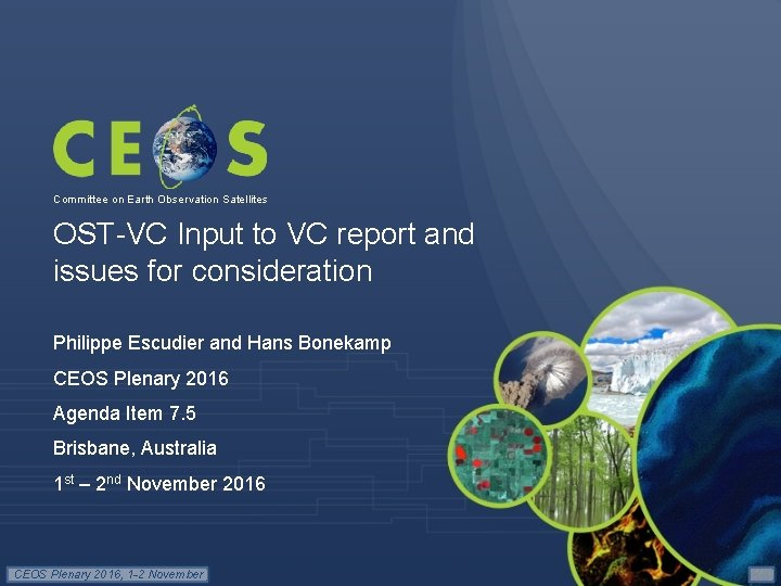 Committee on Earth Observation Satellites OST-VC Input to VC report and issues for consideration