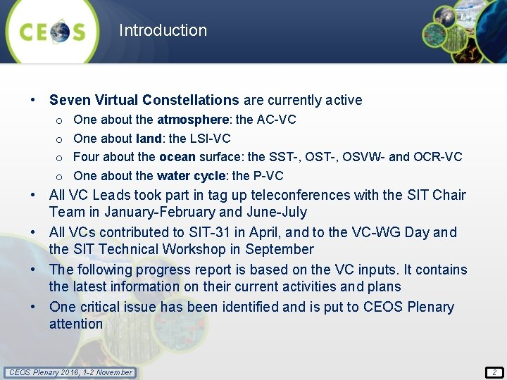 Introduction • Seven Virtual Constellations are currently active o o One about the atmosphere: