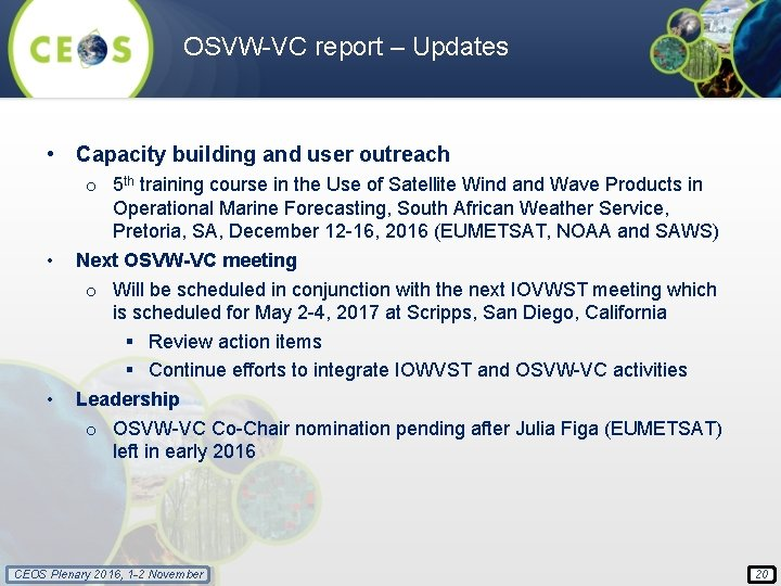 OSVW-VC report – Updates • Capacity building and user outreach • • o 5