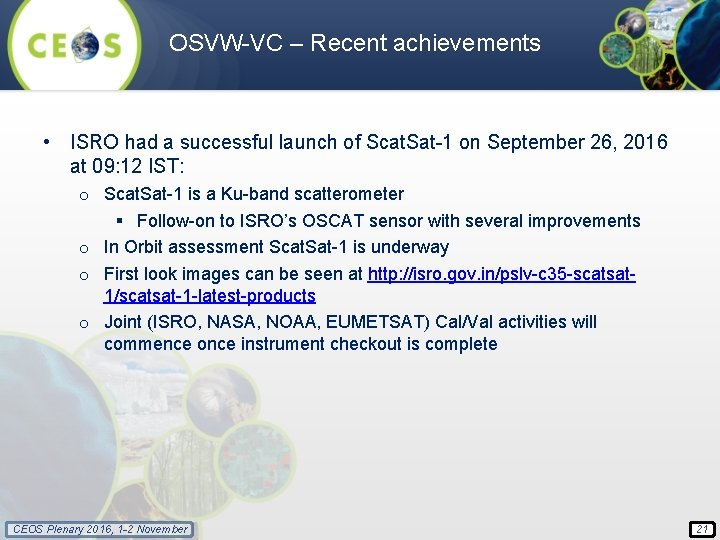 OSVW-VC – Recent achievements • ISRO had a successful launch of Scat. Sat-1 on