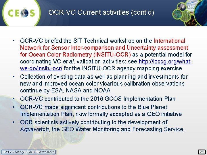 OCR-VC Current activities (cont'd) • OCR-VC briefed the SIT Technical workshop on the International