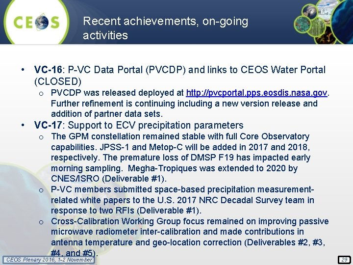 Recent achievements, on-going activities • VC-16: P-VC Data Portal (PVCDP) and links to CEOS