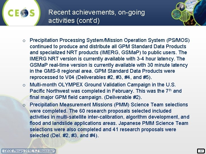Recent achievements, on-going activities (cont'd) o Precipitation Processing System/Mission Operation System (PS/MOS) continued to