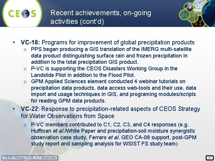 Recent achievements, on-going activities (cont'd) • VC-18: Programs for improvement of global precipitation products