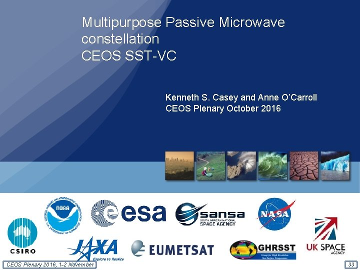 Multipurpose Passive Microwave constellation CEOS SST-VC Kenneth S. Casey and Anne O'Carroll CEOS Plenary