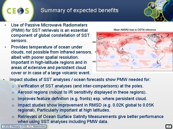 Summary of expected benefits • • • Use of Passive Microwave Radiometers (PMW) for
