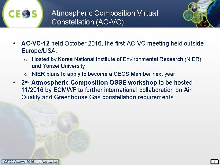 Atmospheric Composition Virtual Constellation (AC-VC) • AC-VC-12 held October 2016, the first AC-VC meeting
