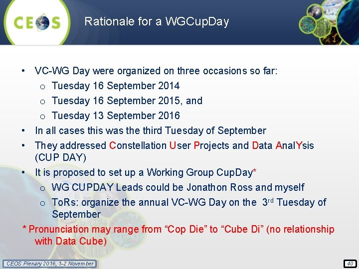 Rationale for a WGCup. Day • VC-WG Day were organized on three occasions so