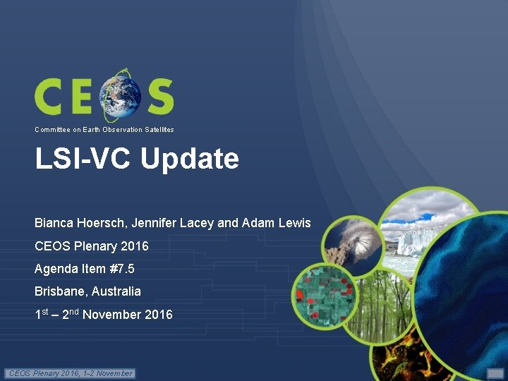Committee on Earth Observation Satellites LSI-VC Update Bianca Hoersch, Jennifer Lacey and Adam Lewis