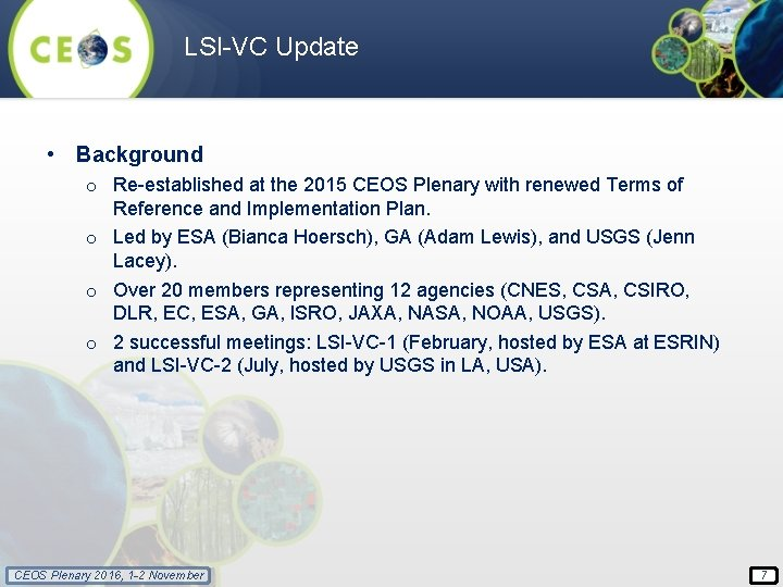 LSI-VC Update • Background o Re-established at the 2015 CEOS Plenary with renewed Terms