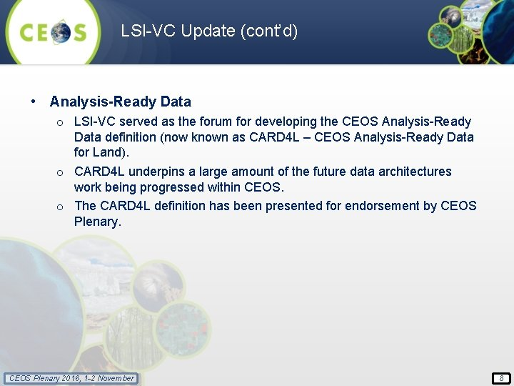 LSI-VC Update (cont'd) • Analysis-Ready Data o LSI-VC served as the forum for developing