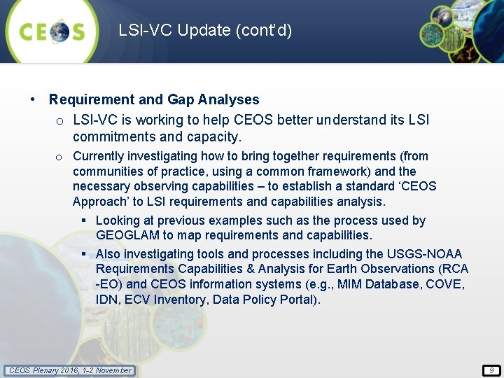 LSI-VC Update (cont'd) • Requirement and Gap Analyses o LSI-VC is working to help