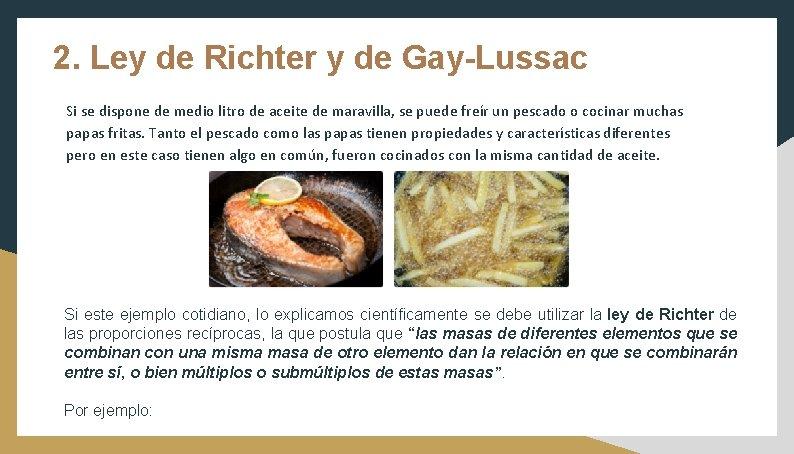 2. Ley de Richter y de Gay-Lussac Si se dispone de medio litro de
