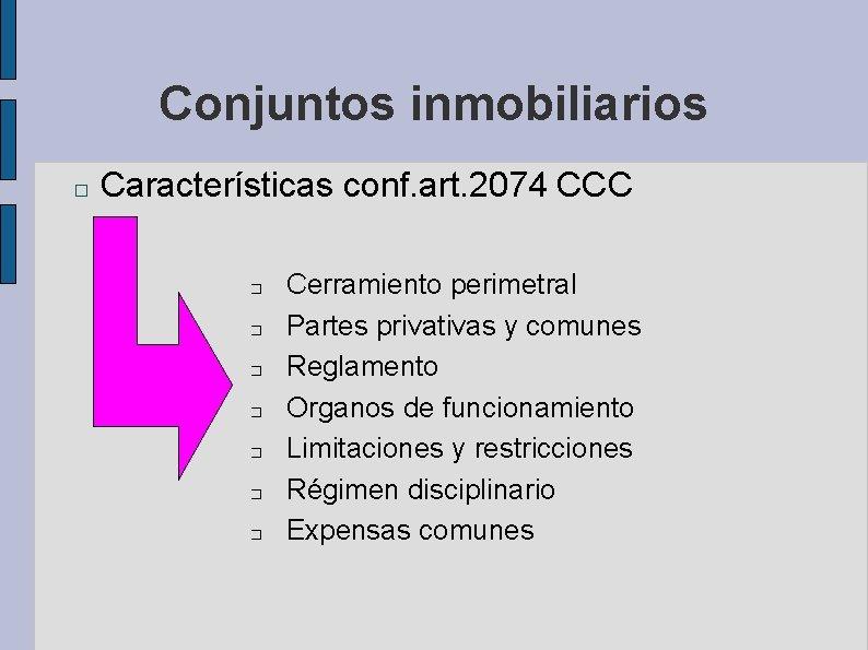 Conjuntos inmobiliarios � Características conf. art. 2074 CCC � � � � Cerramiento perimetral