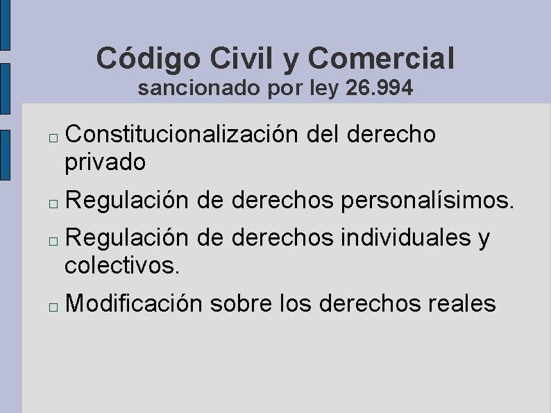Código Civil y Comercial sancionado por ley 26. 994 � � Constitucionalización del derecho