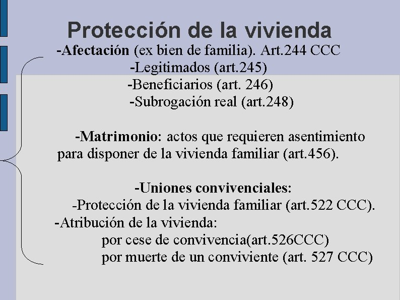 Protección de la vivienda -Afectación (ex bien de familia). Art. 244 CCC -Legitimados (art.