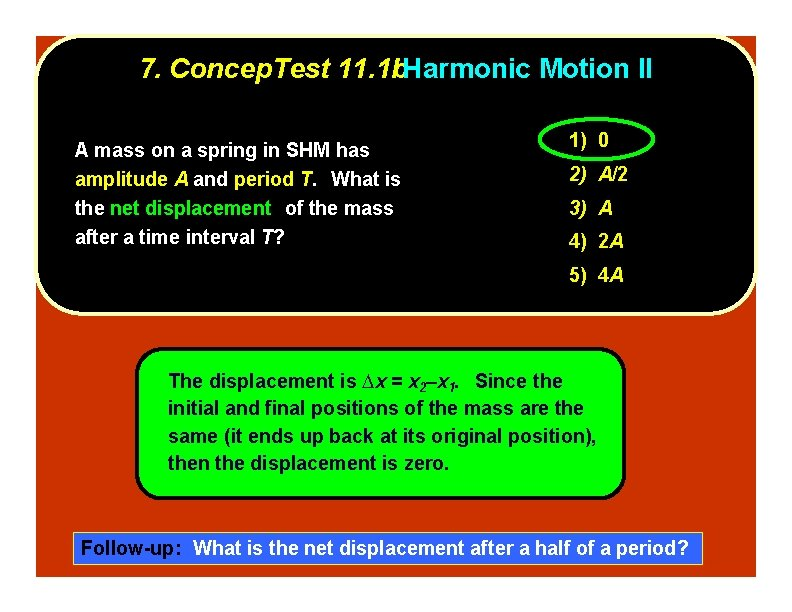 7. Concep. Test 11. 1 b. Harmonic Motion II A mass on a spring