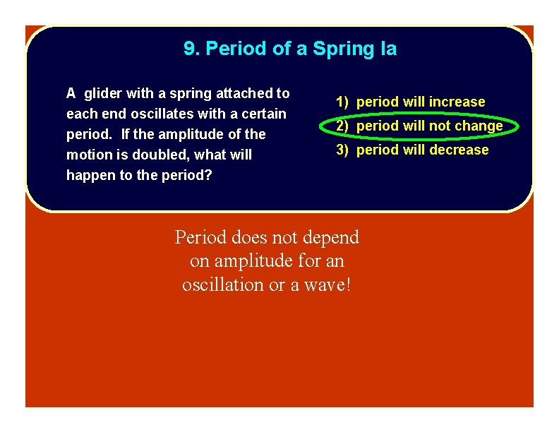9. Period of a Spring Ia A glider with a spring attached to each