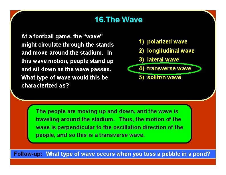 """16. The Wave At a football game, the """"wave"""" might circulate through the stands"""