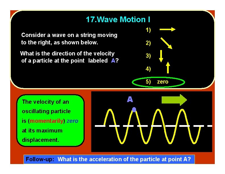 17. Wave Motion I 1) Consider a wave on a string moving to the