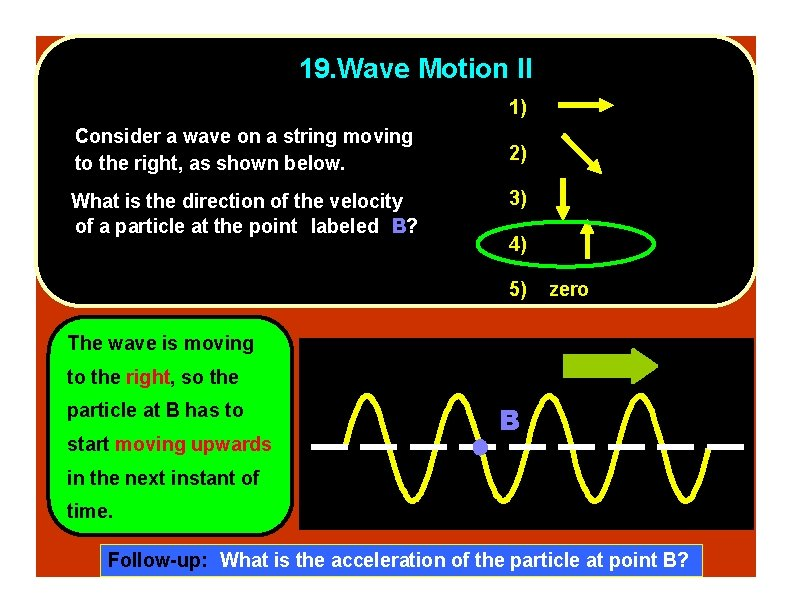 19. Wave Motion II 1) Consider a wave on a string moving to the