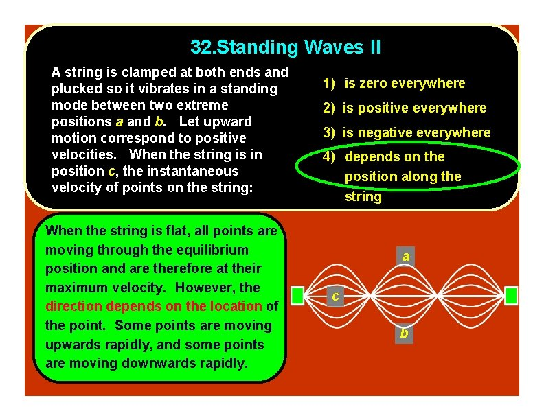 32. Standing Waves II A string is clamped at both ends and plucked so