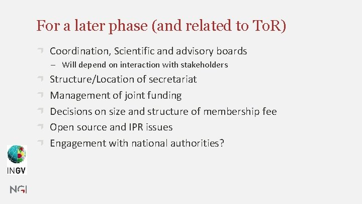For a later phase (and related to To. R) Coordination, Scientific and advisory boards