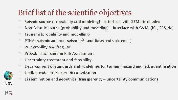 Brief list of the scientific objectives Seismic source (probability and modeling) – interface with