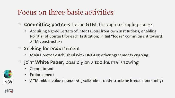 Focus on three basic activities Committing partners to the GTM, through a simple process