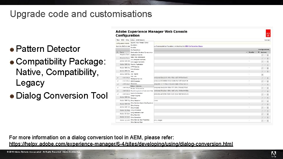 Upgrade code and customisations Pattern Detector Compatibility Package: Native, Compatibility, Legacy Dialog Conversion Tool