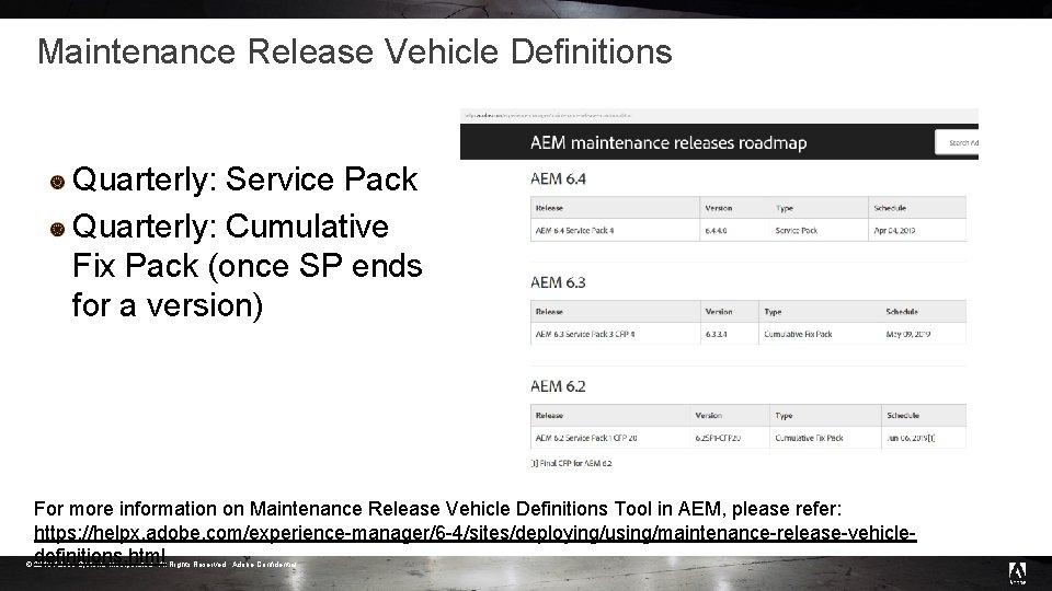 Maintenance Release Vehicle Definitions Quarterly: Service Pack Quarterly: Cumulative Fix Pack (once SP ends