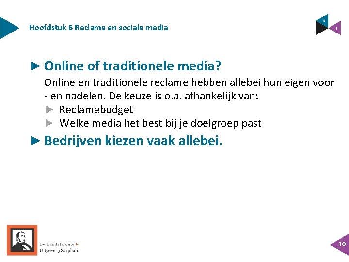 Hoofdstuk 6 Reclame en sociale media ► Online of traditionele media? Online en traditionele